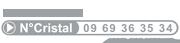 Service Client - n° Cristal 09 69 36 35 34 (8h 17h appel non surtaxé)